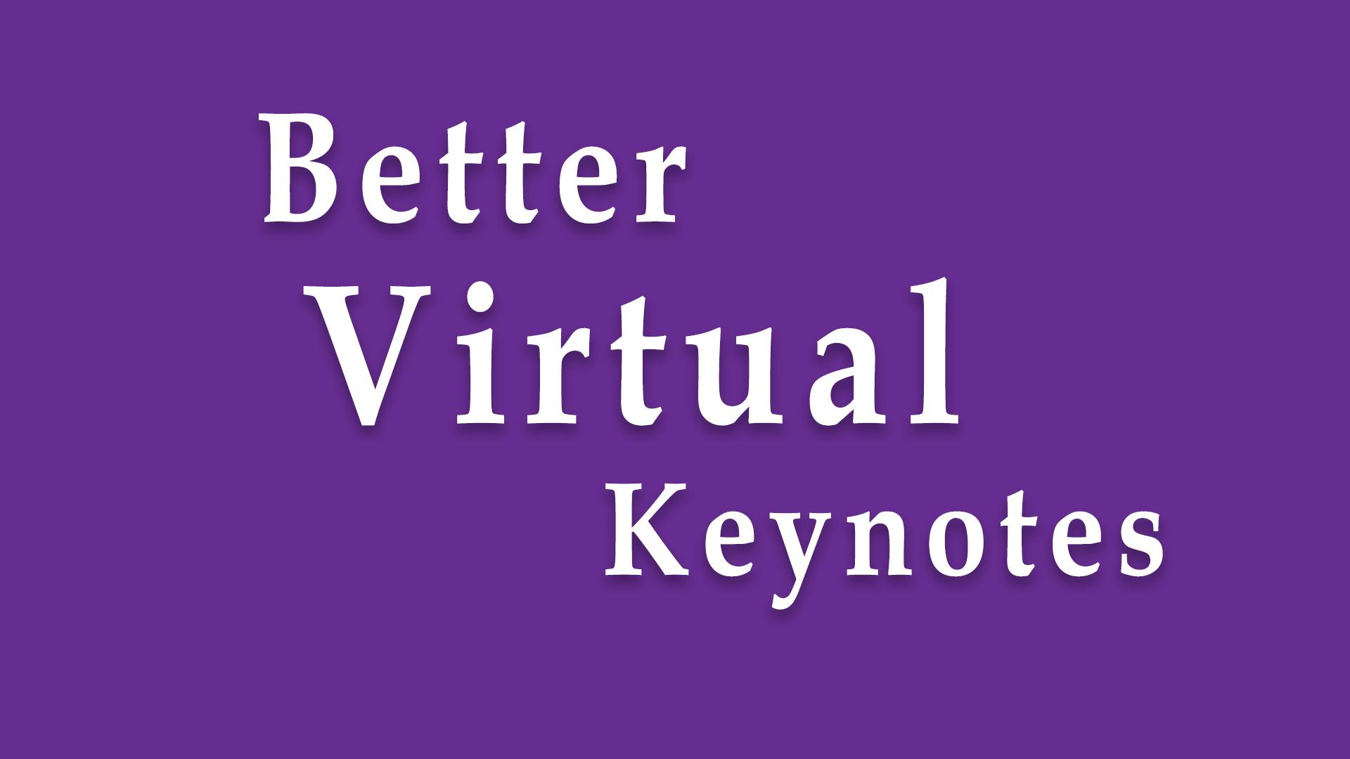 Better Virtual Keynotes
